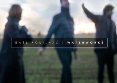 GAËL ROUILHAC • Waterworks